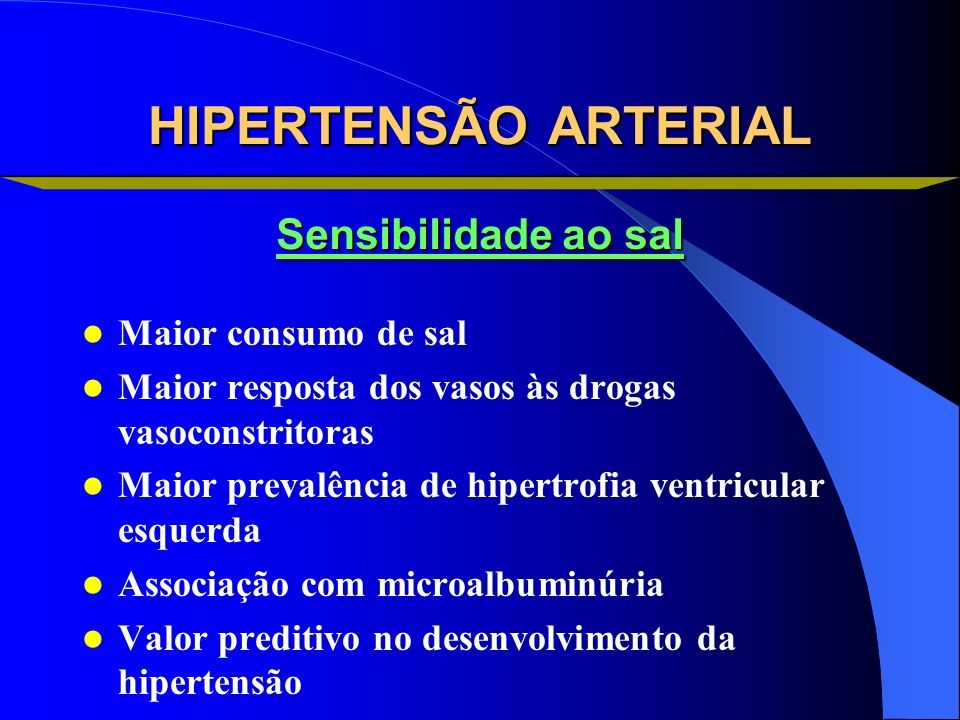 HIPERTENSÃO ARTERIAL Maior consumo de sal Maior resposta dos vasos às drogas vasoconstritoras Maior prevalência de hipertrofia ventricular esquerda As