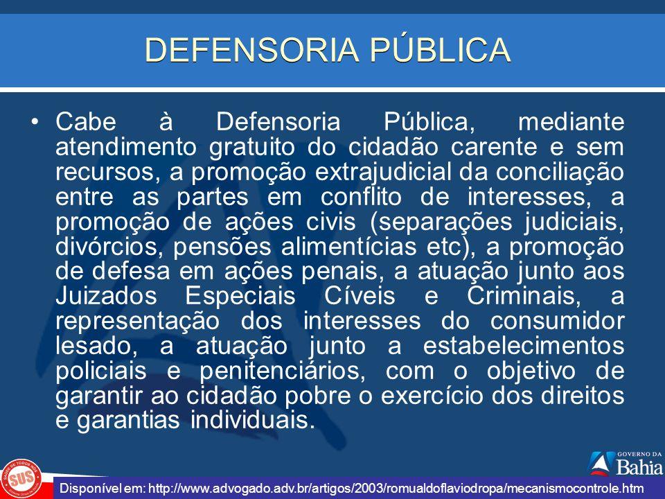 DEFENSORIA PÚBLICA Cabe à Defensoria Pública, mediante atendimento gratuito do cidadão carente e sem recursos, a promoção extrajudicial da conciliação
