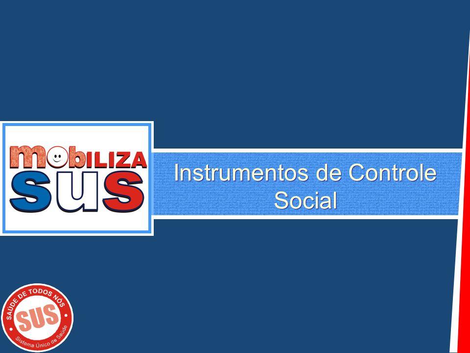 Instrumentos CONSELHOS DE SAÚDE CONFERÊNCIAS DE SAÚDE MINISTÉRIO PÚBLICO TRIBUNAL DE CONTAS AÇÃO CIVIL PÚBLICA MANDADO DE SEGURANÇA COLETIVO MANDADO DE INJUNÇÃO AÇÃO POPULAR CÓDIGO DO CONSUMIDOR DEFENSORIA PÚBLICA ORÇAMENTO PARTICIPATIVO AUDIÊNCIA PÚBLICA OUVIDORIA