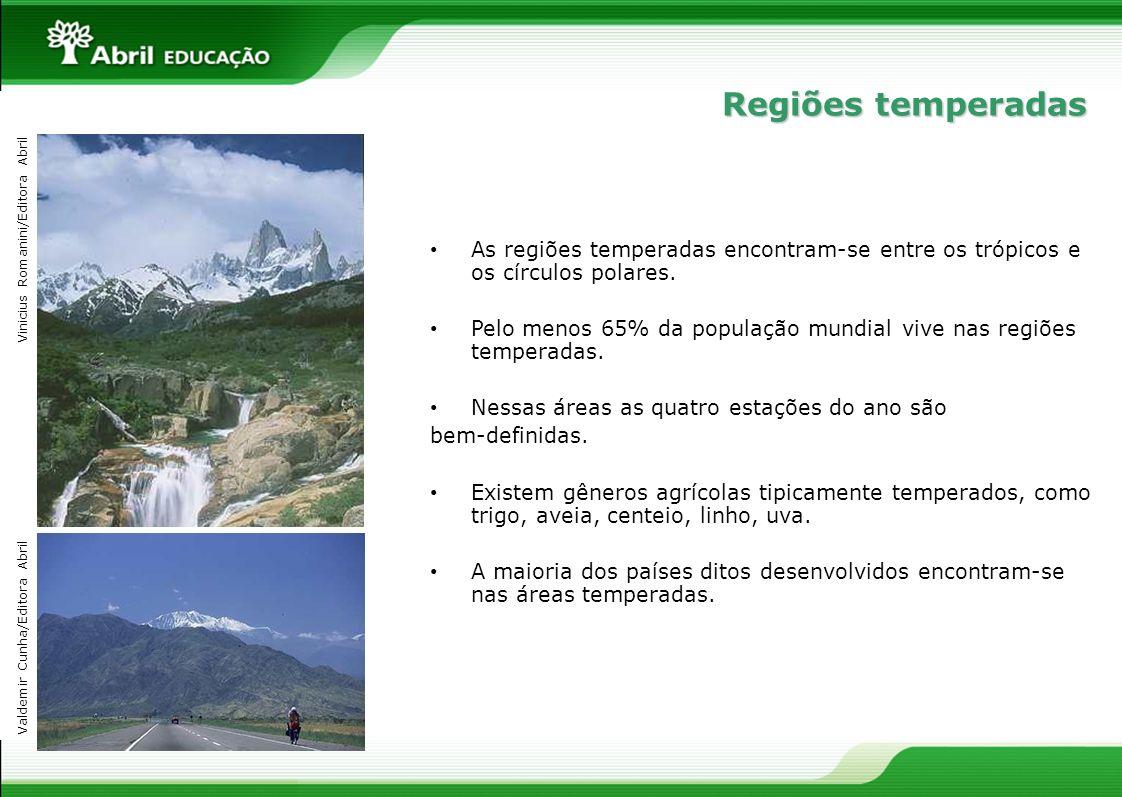 As regiões temperadas encontram-se entre os trópicos e os círculos polares. Pelo menos 65% da população mundial vive nas regiões temperadas. Nessas ár