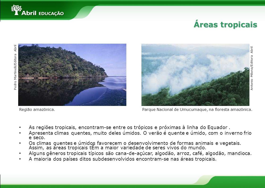 As regiões tropicais, encontram-se entre os trópicos e próximas à linha do Equador. Apresenta climas quentes, muito deles úmidos. O verão é quente e ú