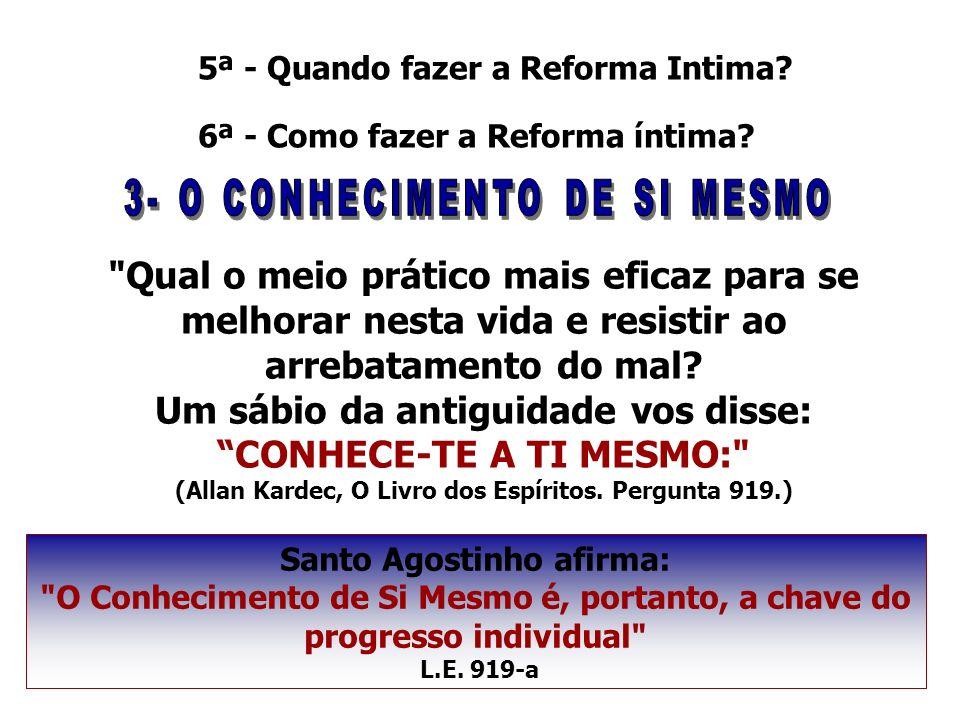 5ª - Quando fazer a Reforma Intima? 6ª - Como fazer a Reforma íntima?