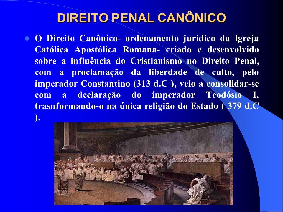 DIREITO PENAL CANÔNICO O Direito Canônico- ordenamento jurídico da Igreja Católica Apostólica Romana- criado e desenvolvido sobre a influência do Cris