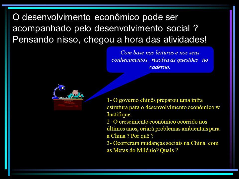O desenvolvimento econômico pode ser acompanhado pelo desenvolvimento social ? Pensando nisso, chegou a hora das atividades! Com base nas leituras e n