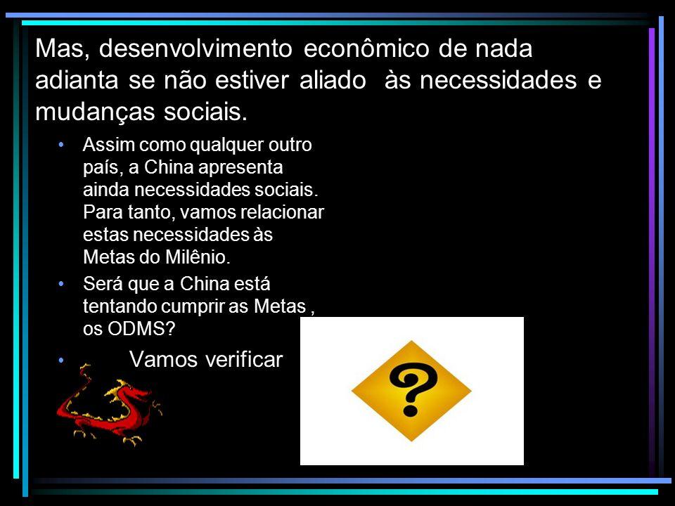 Mas, desenvolvimento econômico de nada adianta se não estiver aliado às necessidades e mudanças sociais. Assim como qualquer outro país, a China apres