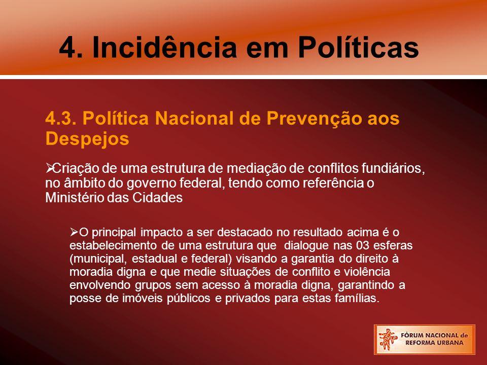 4. Incidência em Políticas 4.3. Política Nacional de Prevenção aos Despejos Criação de uma estrutura de mediação de conflitos fundiários, no âmbito do