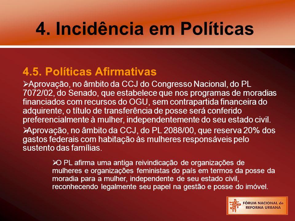 4. Incidência em Políticas 4.5. Políticas Afirmativas Aprovação, no âmbito da CCJ do Congresso Nacional, do PL 7072/02, do Senado, que estabelece que