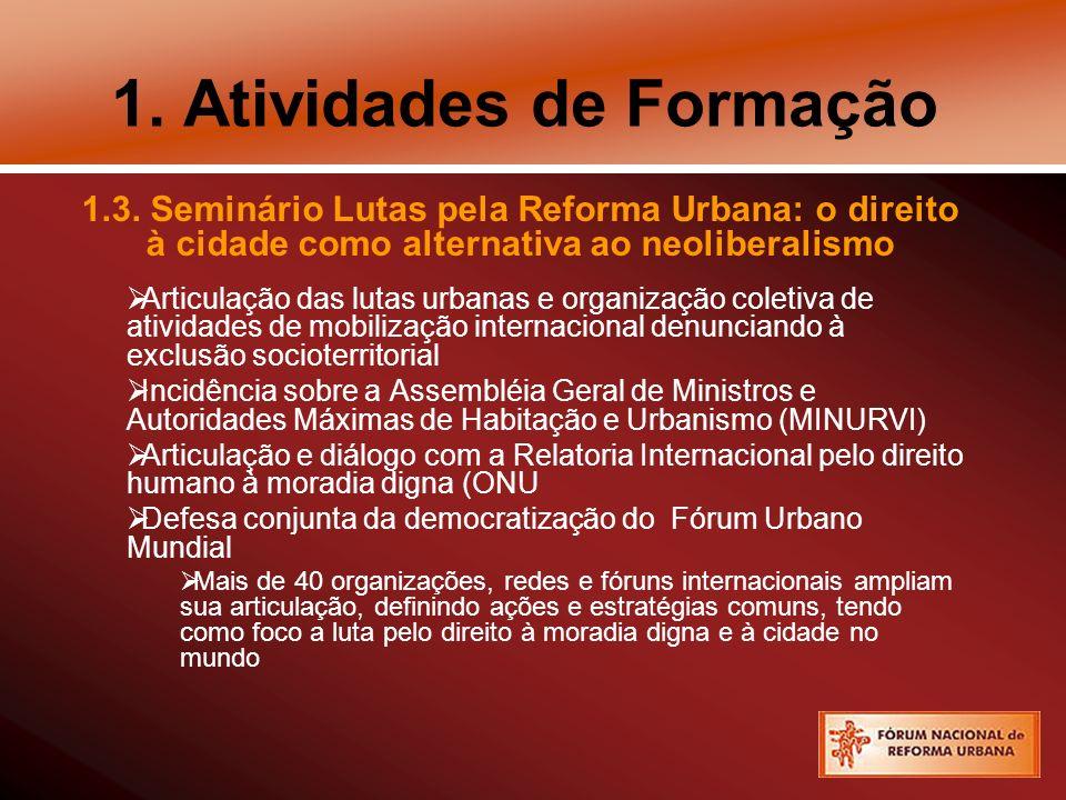 2.Atividades de Mobilização 2.1. Mobilização Contra a Corrupção: Reforma Urbana Já.