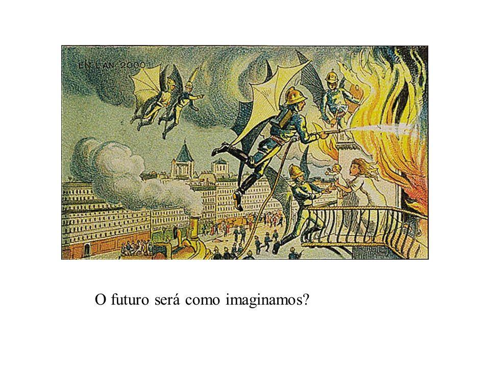 O futuro será como imaginamos?