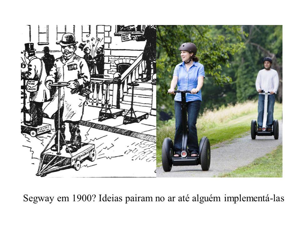 Segway em 1900? Ideias pairam no ar até alguém implementá-las