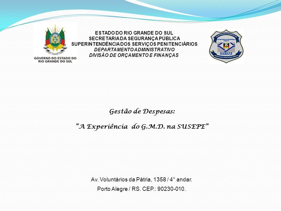 Gestão de Despesas: A Experiência do G.M.D.na SUSEPE Av.