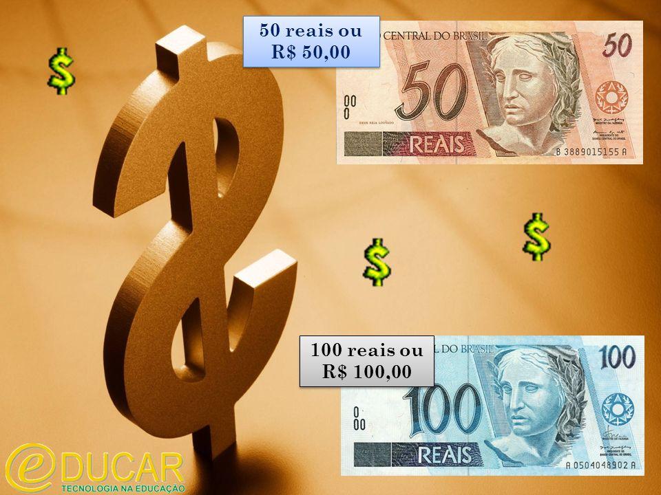 100 reais ou R$ 100,00 100 reais ou R$ 100,00 50 reais ou R$ 50,00 50 reais ou R$ 50,00