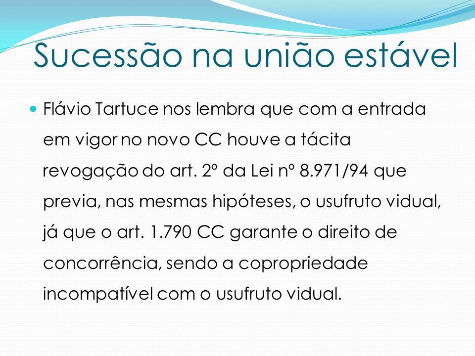 Flávio Tartuce nos lembra que com a entrada em vigor no novo CC houve a tácita revogação do art. 2º da Lei nº 8.971/94 que previa, nas mesmas hipótese