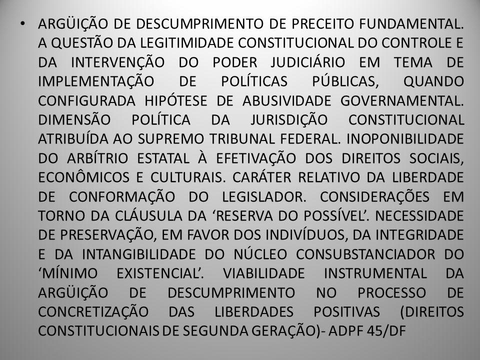 ARGÜIÇÃO DE DESCUMPRIMENTO DE PRECEITO FUNDAMENTAL. A QUESTÃO DA LEGITIMIDADE CONSTITUCIONAL DO CONTROLE E DA INTERVENÇÃO DO PODER JUDICIÁRIO EM TEMA