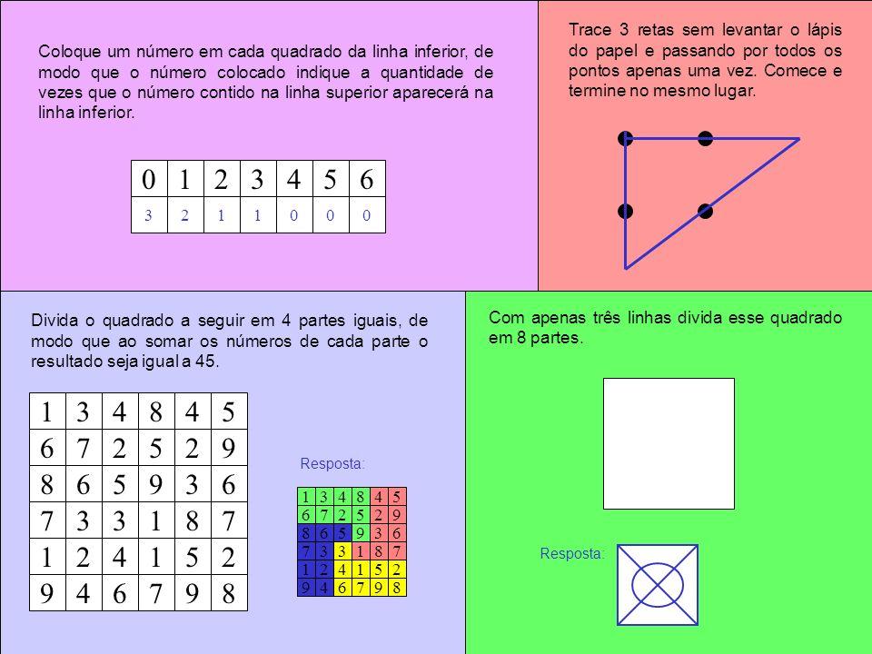 Coloque um número em cada quadrado da linha inferior, de modo que o número colocado indique a quantidade de vezes que o número contido na linha superi