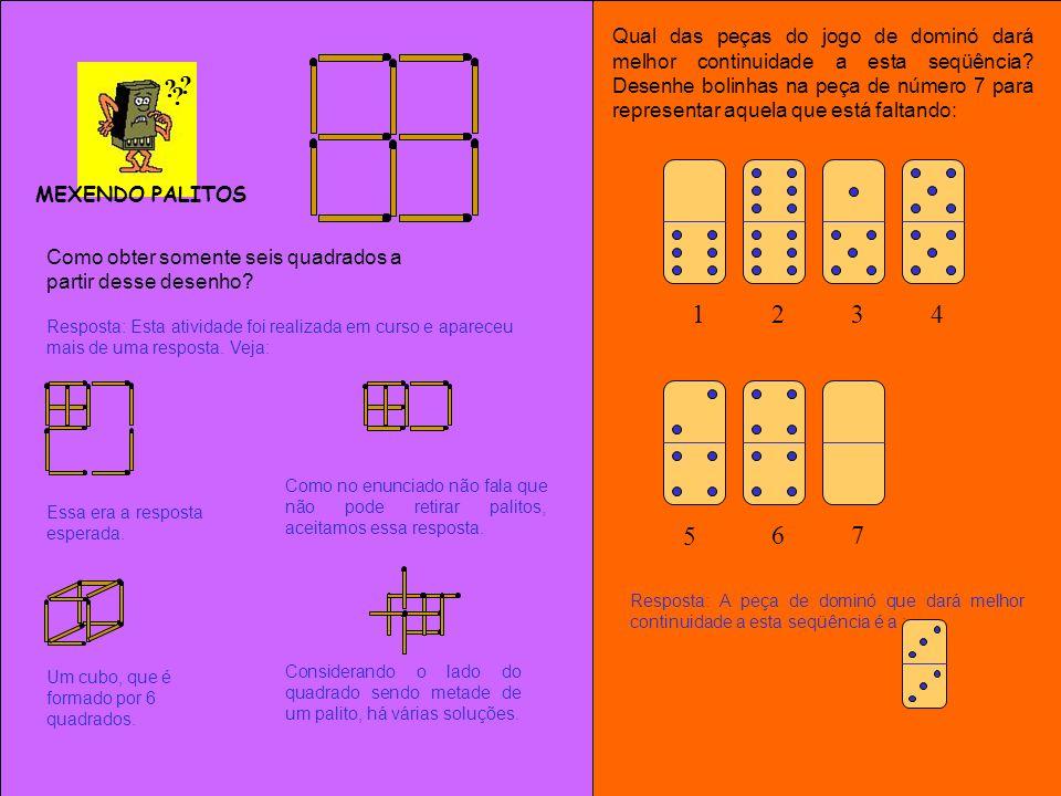 MEXENDO PALITOS ? ? ? Como obter somente seis quadrados a partir desse desenho? Resposta: Esta atividade foi realizada em curso e apareceu mais de uma