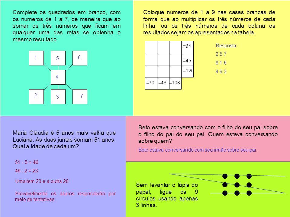 Complete os quadrados em branco, com os números de 1 a 7, de maneira que ao somar os três números que ficam em qualquer uma das retas se obtenha o mes
