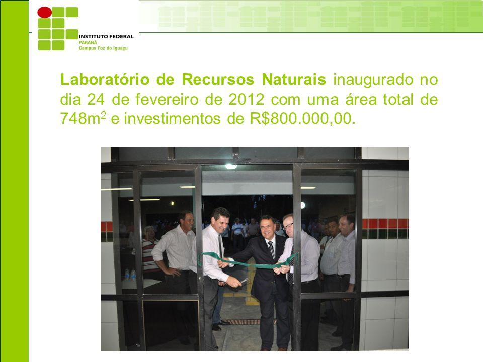 Laboratório de Recursos Naturais inaugurado no dia 24 de fevereiro de 2012 com uma área total de 748m 2 e investimentos de R$800.000,00.
