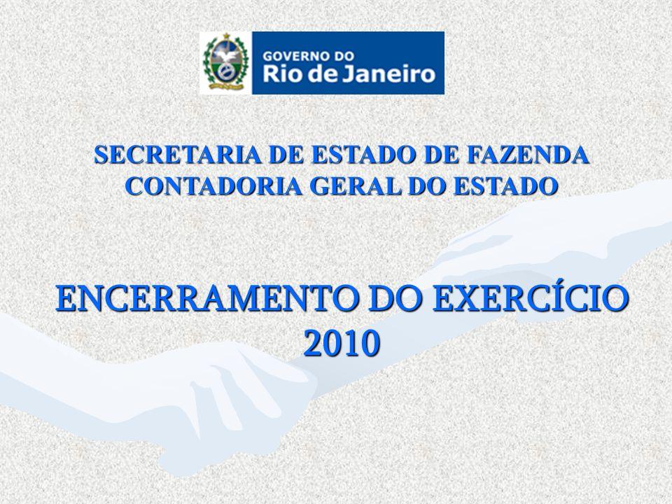 SECRETARIA DE ESTADO DE FAZENDA CONTADORIA GERAL DO ESTADO ENCERRAMENTO DO EXERCÍCIO 2010