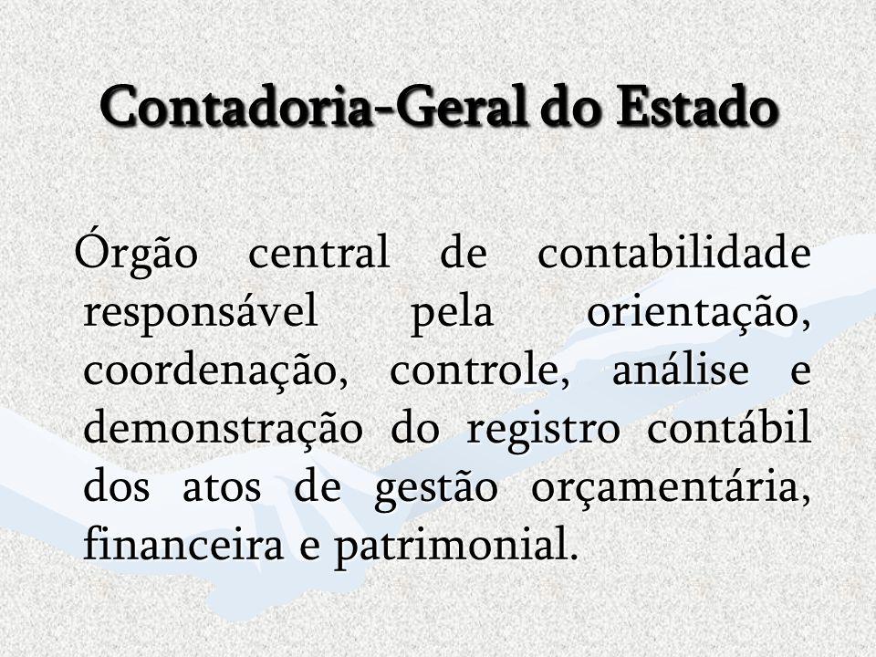 Contadoria-Geral do Estado Contadoria-Geral do Estado Órgão central de contabilidade responsável pela orientação, coordenação, controle, análise e dem
