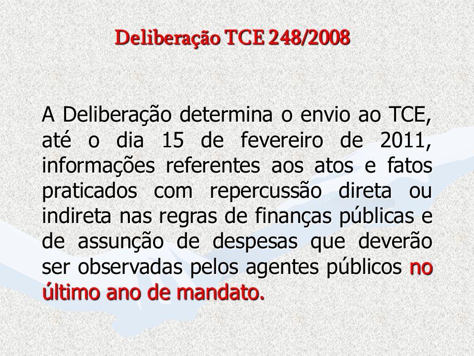 A Deliberação determina o envio ao TCE, até o dia 15 de fevereiro de 2011, informações referentes aos atos e fatos praticados com repercussão direta o