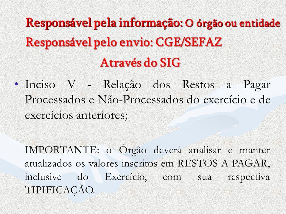 Inciso V - Relação dos Restos a Pagar Processados e Não-Processados do exercício e de exercícios anteriores;Inciso V - Relação dos Restos a Pagar Proc