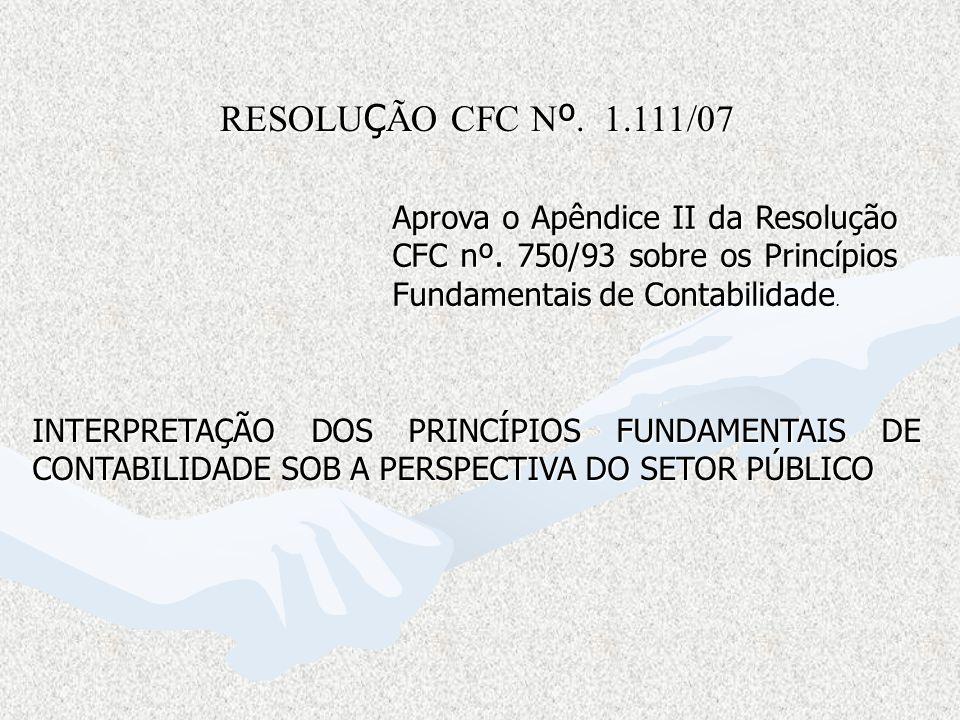 Aprova o Apêndice II da Resolução CFC nº. 750/93 sobre os Princípios Fundamentais de Contabilidade Aprova o Apêndice II da Resolução CFC nº. 750/93 so