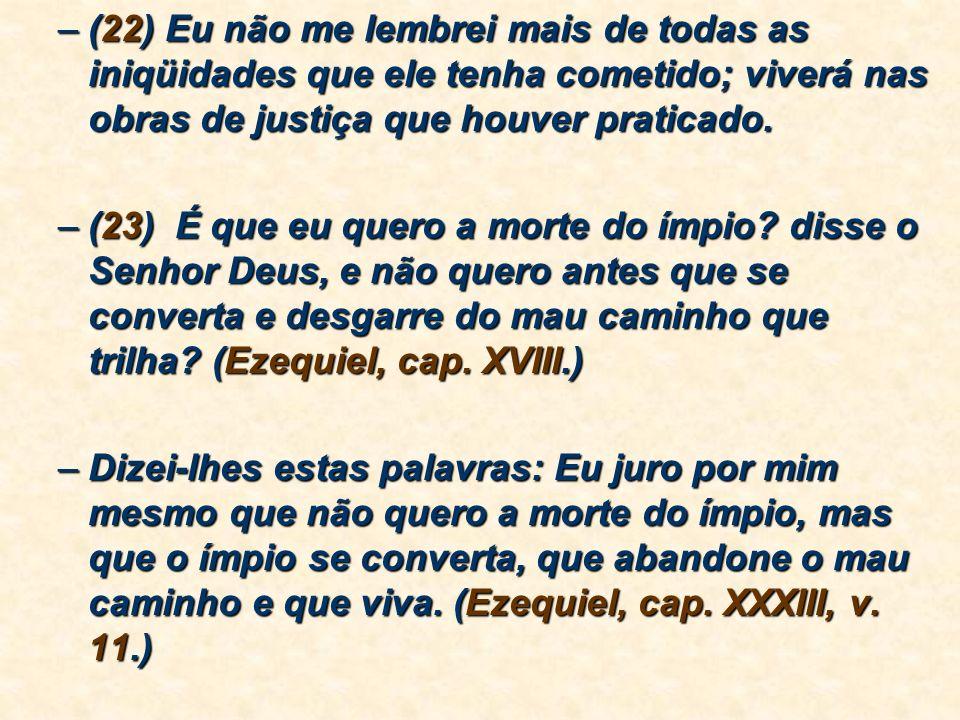 Doutrina das Penas Eternas:Doutrina das Penas Eternas: –Segundo o profeta Ezequiel: –(20) A alma que tem pecado morrerá ela mesma: o filho não sofrerá