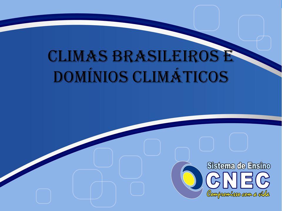 FATORES CLIMÁTICOS Para compreendermos os domínios climáticos no Brasil é importante recordarmos os fatores climáticos e como eles influenciam nos climas dos lugares.