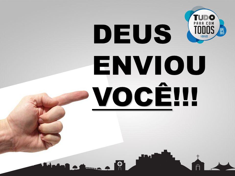VOCÊ DEUS ENVIOU VOCÊ!!!