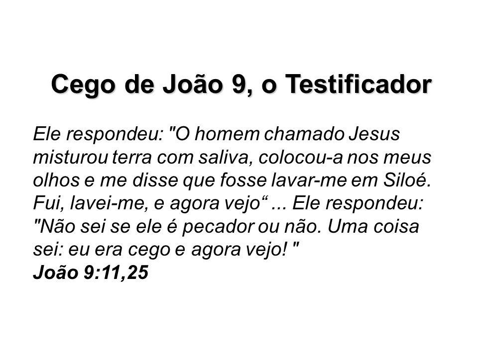 Cego de João 9, o Testificador Ele respondeu: