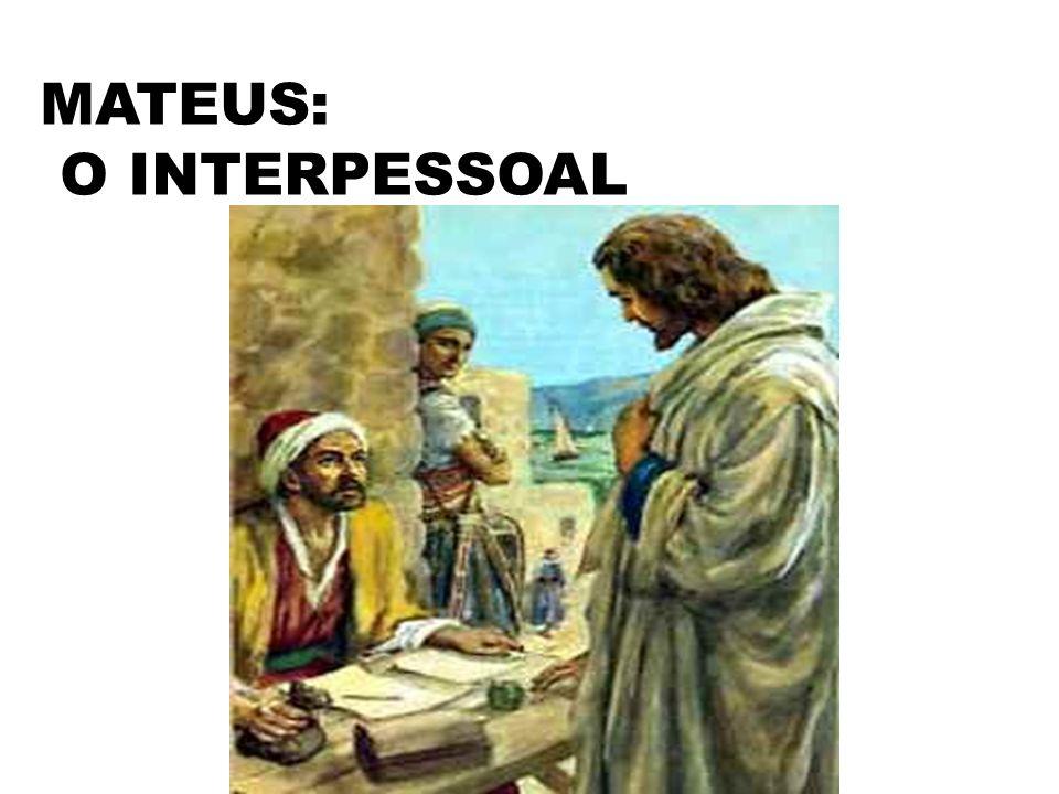MATEUS: O INTERPESSOAL