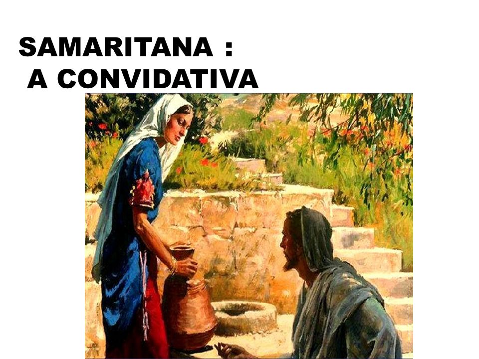 SAMARITANA : A CONVIDATIVA