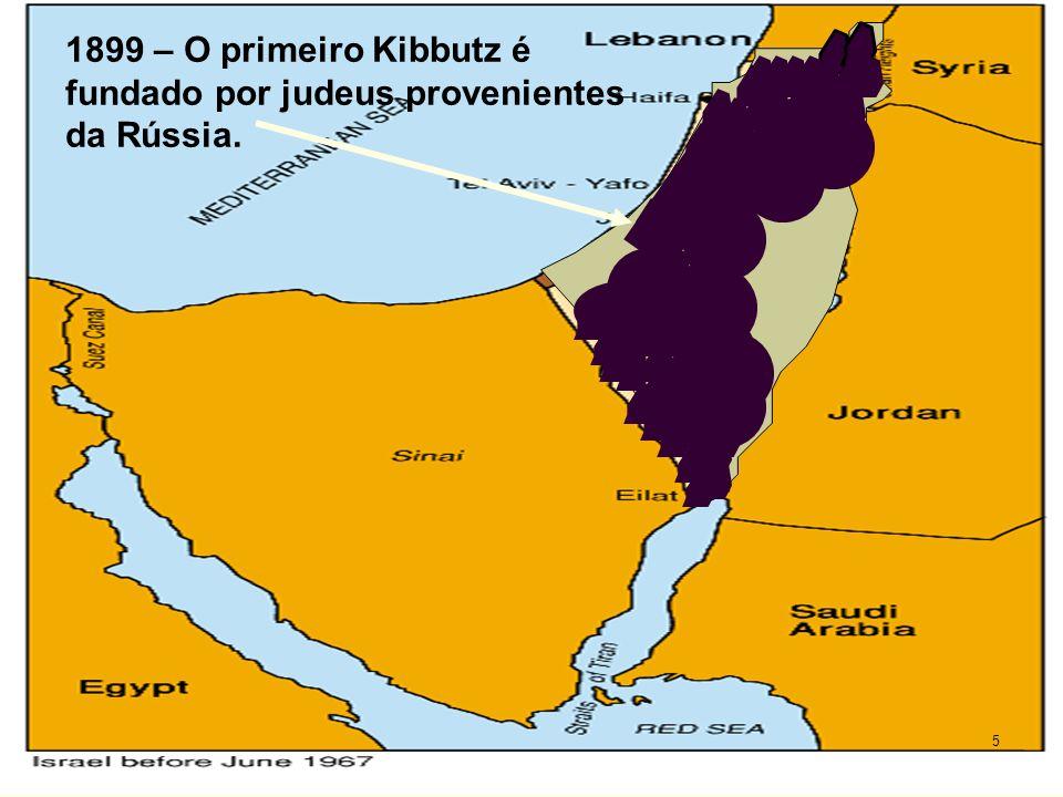 1899 – O primeiro Kibbutz é fundado por judeus provenientes da Rússia. 5