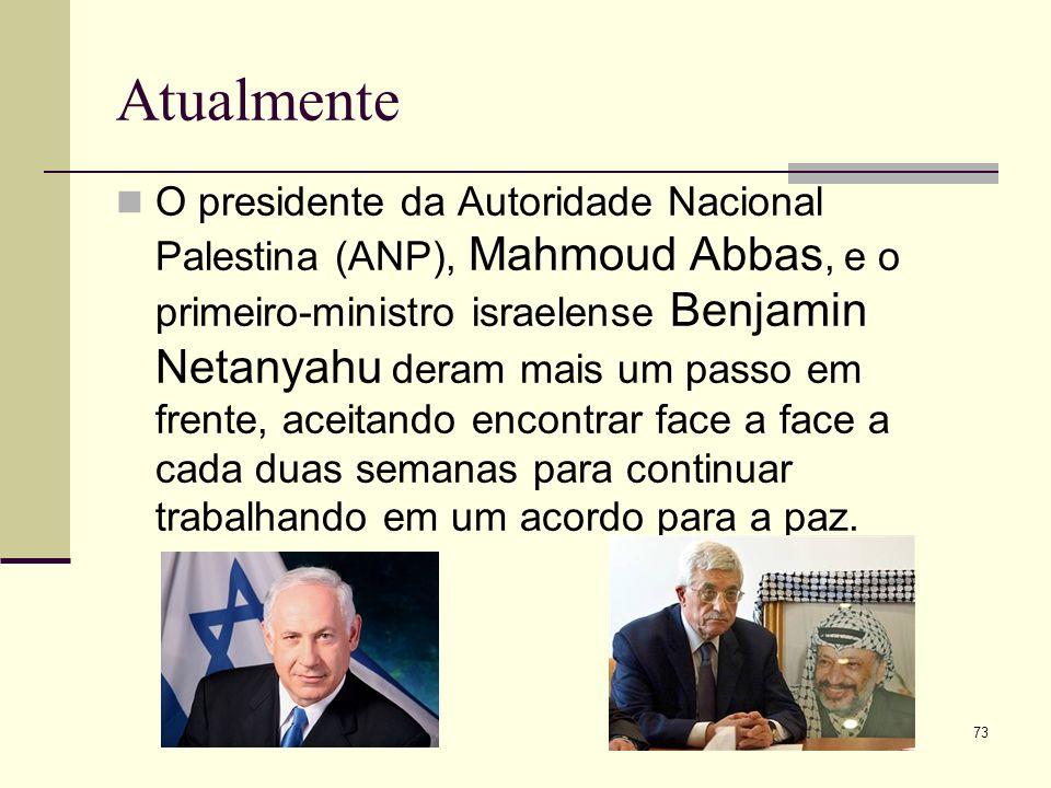 Atualmente O presidente da Autoridade Nacional Palestina (ANP), Mahmoud Abbas, e o primeiro-ministro israelense Benjamin Netanyahu deram mais um passo em frente, aceitando encontrar face a face a cada duas semanas para continuar trabalhando em um acordo para a paz.