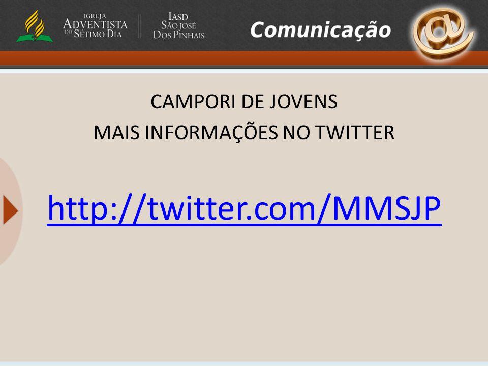 CAMPORI DE JOVENS MAIS INFORMAÇÕES NO TWITTER http://twitter.com/MMSJP