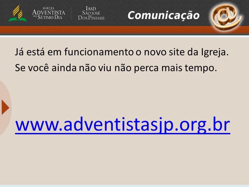 Já está em funcionamento o novo site da Igreja. Se você ainda não viu não perca mais tempo. www.adventistasjp.org.br
