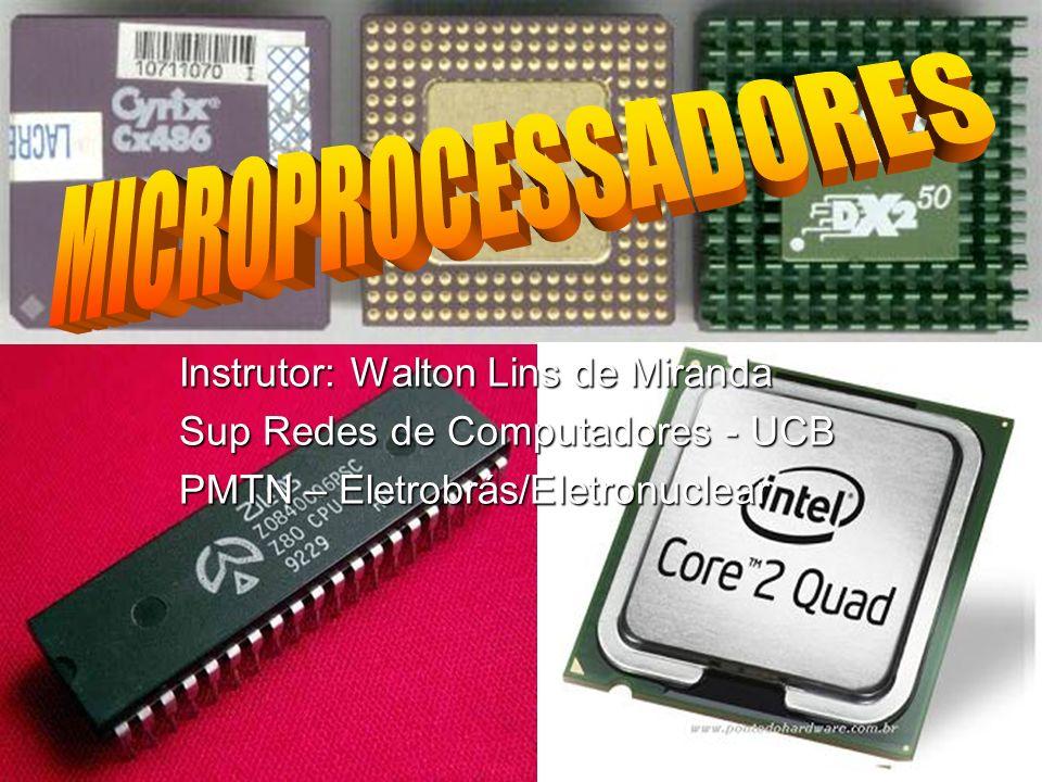 MICROPROCESSADORES & MICROCONTROLADORES Microprocessador -> CPU encapsulada em um único circuito integrado.
