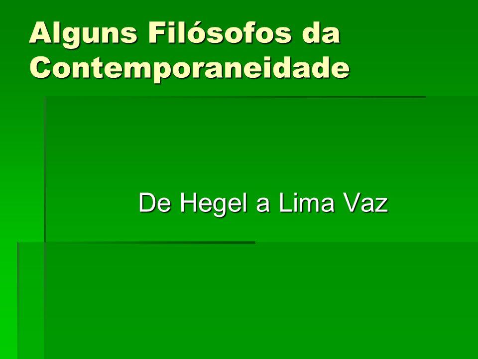 Alguns Filósofos da Contemporaneidade De Hegel a Lima Vaz