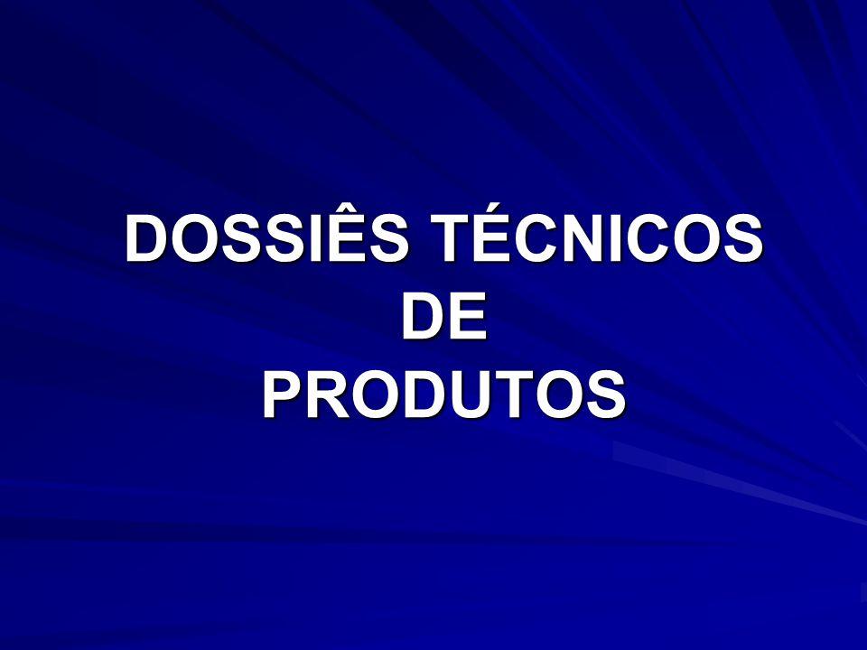 DOSSIÊS TÉCNICOS DE PRODUTOS