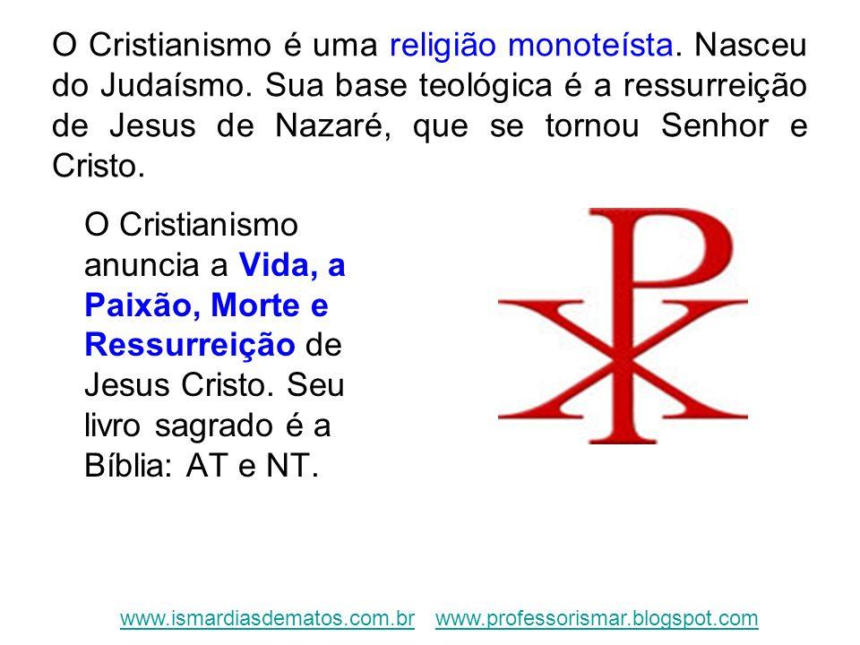 O Cristianismo é uma religião monoteísta. Nasceu do Judaísmo. Sua base teológica é a ressurreição de Jesus de Nazaré, que se tornou Senhor e Cristo. O