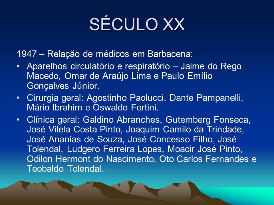 SÉCULO XX 1947 – Relação de médicos em Barbacena: Aparelhos circulatório e respiratório – Jaime do Rego Macedo, Omar de Araújo Lima e Paulo Emílio Gon