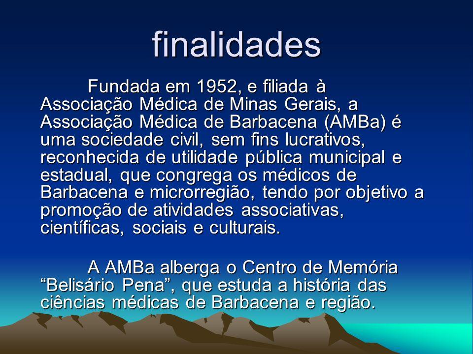finalidades Fundada em 1952, e filiada à Associação Médica de Minas Gerais, a Associação Médica de Barbacena (AMBa) é uma sociedade civil, sem fins lu