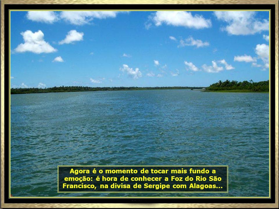 Deixemos Mangue Seco e vamos para outro passeio maravilhoso nessa cidade e estado de Sergipe, cheio de boas surpresas...