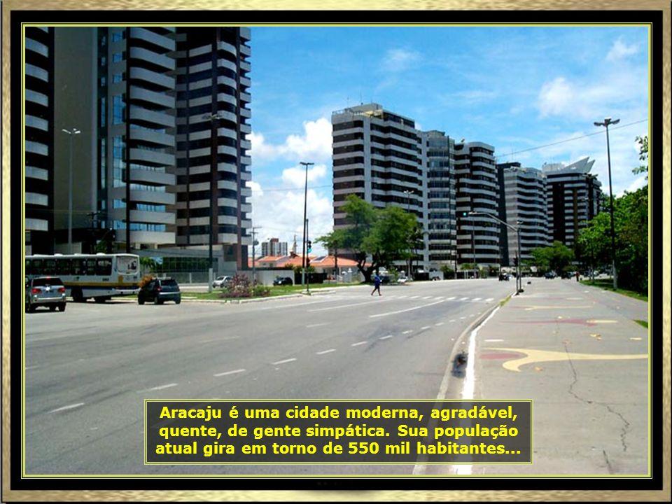Aracaju é uma cidade moderna, agradável, quente, de gente simpática.