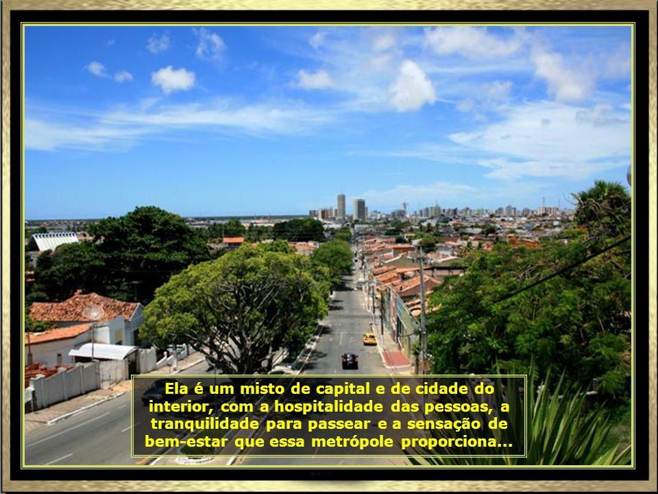 Ela é um misto de capital e de cidade do interior, com a hospitalidade das pessoas, a tranquilidade para passear e a sensação de bem-estar que essa metrópole proporciona...