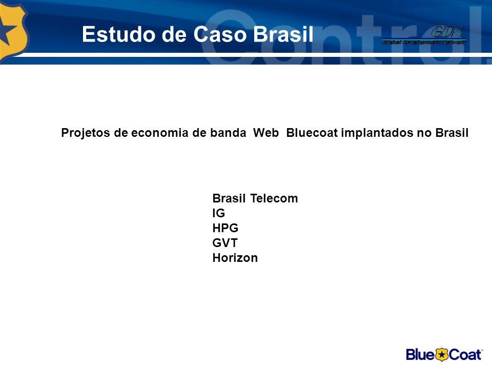 Estudo de Caso Brasil Goldman Sacks Projetos de segurança Web Bluecoat implantados no Brasil