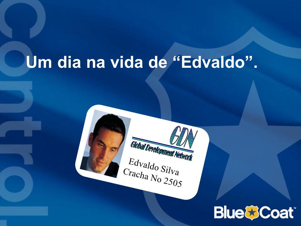Um dia na vida de Edvaldo. Edvaldo Silva Cracha No 2505