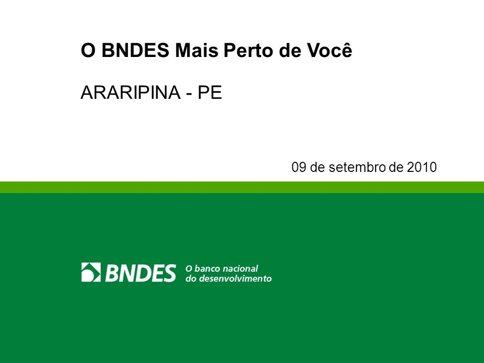 BNDES FINAME www.bndes.gov.br Apoio financeiro Produtos BNDES Finame