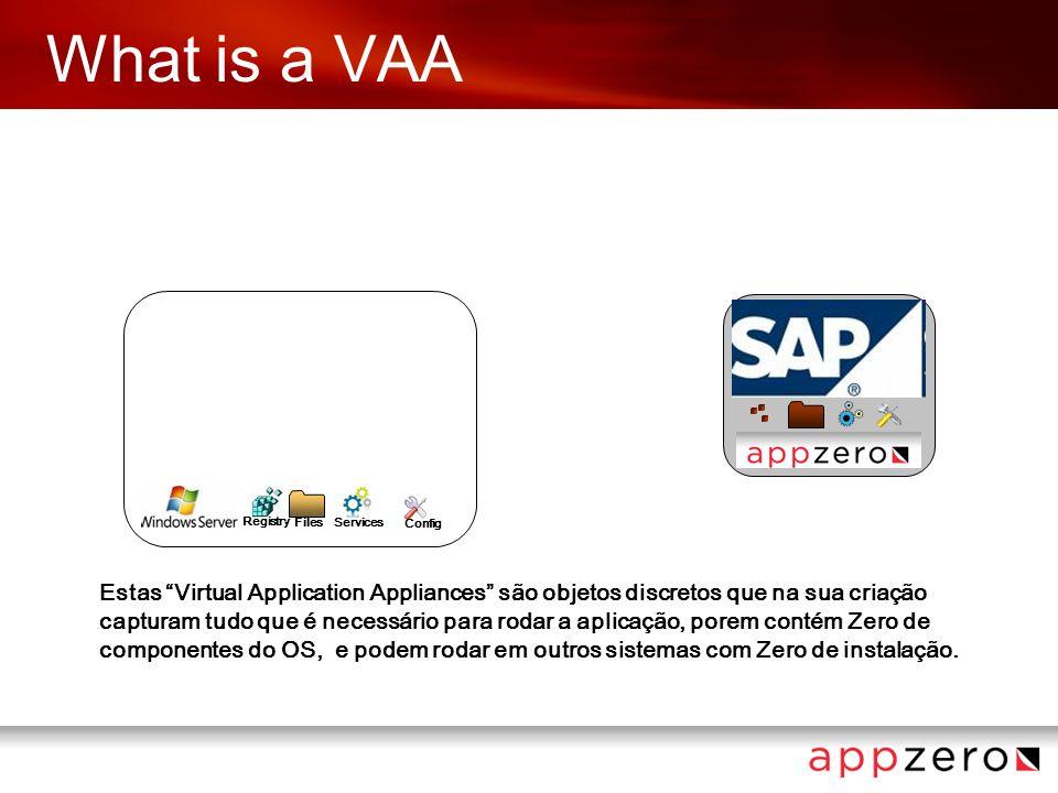 What is a VAA Config Registry FilesServices VAAs podem ser movidas para qualquer servidor – mesmo servidores Cloud – simplesmente copiando aVAA.